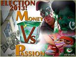 Passion vs Money – Election 2013